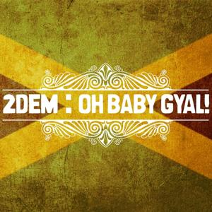 Oh Baby Gyal! (Single)
