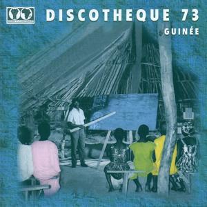 Discothèque 73 Guinée (Dance Music of Guinea)