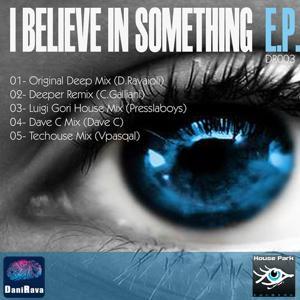 I Believe In Something