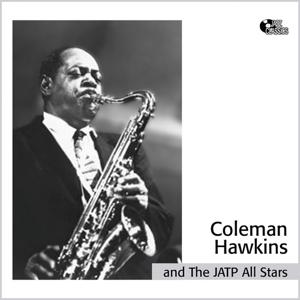 Coleman Hawkins and the JATP All Stars (Original Album)