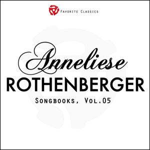The Anneliese Rothenberger Songbooks, Vol.5 (Rare recordings)
