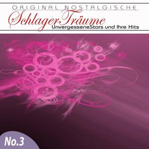 Orginal Nostalgische Schlager, Vol. 3 (Schlager Träume)