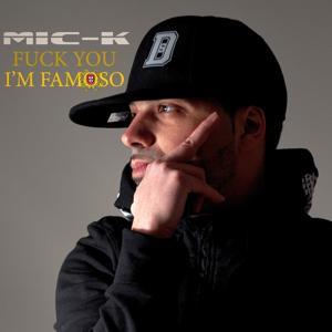 Fuck You I'm Famoso