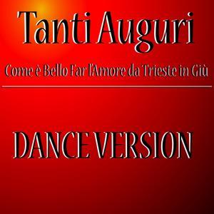Tanti auguri (Com'è bello far l'amore da Trieste in giù) (Dance Version)