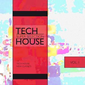 Tech House, Super Selection, Vol. 1