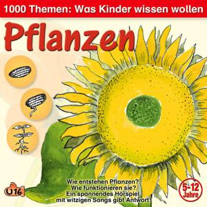 1000 Themen - Was Kinder wissen wollen: Pflanzen