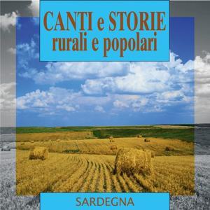 Canti e storie rurali e popolari : Sardegna