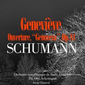 Schumann : Geneviève, Ouverture, Op. 81