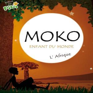 Moko, enfant du monde - l'Afrique