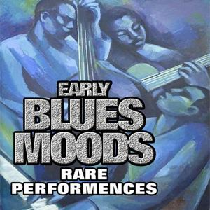 Early Blues Moods, Vol. 1