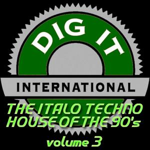 The Italo Techno House of the 90's, Vol. 3 (Best of Dig-it International)