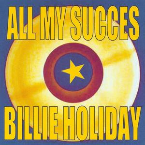All My Succes - Billie Holiday