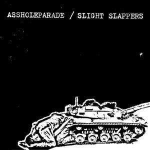 Assholeparade, Slight Slappers