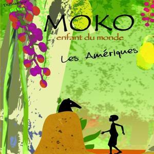 Moko, enfant du monde - Les Amériques