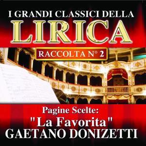 Gaetano Donizetti : La Favorita, Pagine scelte (I grandi classici della Lirica)