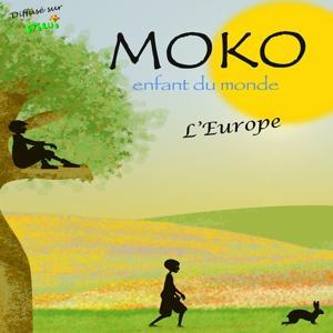 Moko, enfant du monde - L'Europe