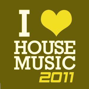 I Love House Music 2011