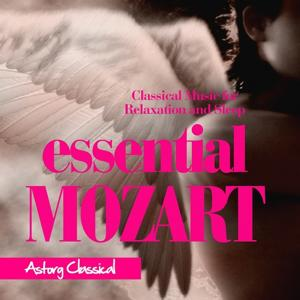Essential Mozart (Classical Music for Relaxation and Sleep)