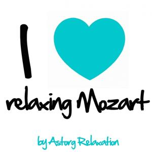 I Love Relaxing Mozart (Music for Sleeping and Dreaming)