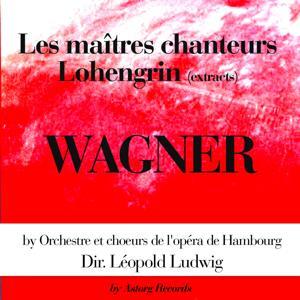 Richard Wagner : Lohengrin & Les maîtres chanteurs