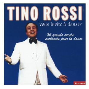 Tino Rossi vous invite à danser (24 gros succès enchaînés pour la danse)