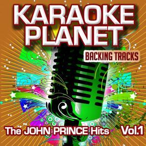 The John Prince Hits, Vol. 1 (Karaoke Planet)
