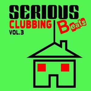 Serious Beats Clubbing, Vol. 3