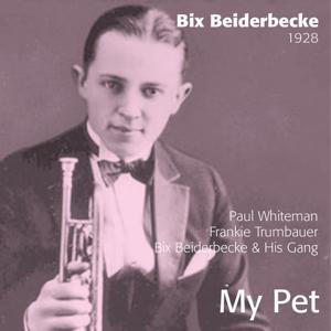 Bix Beiderbecke : My Pet