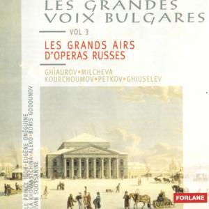 Les grandes voix bulgares, vol. 3 : Les grands airs d'opéras russes