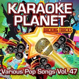 Various Pop Songs, Vol. 47 (Karaoke Planet)