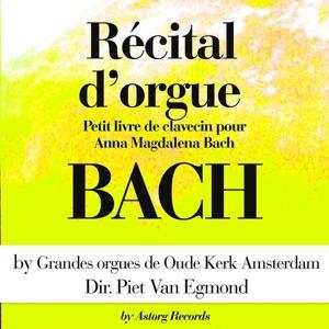 Jean-Sebastian Bach : Récital d'orgue (Petit livre de clavecin pour Anna Magdalena Bach - Extraits)
