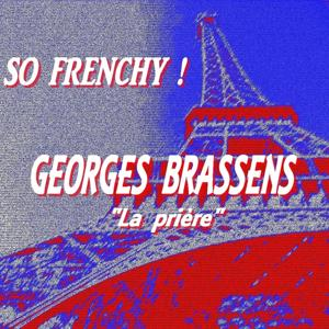 So Frenchy : Georges Brassens (La prière)
