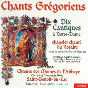 Chants grégoriens : Dix cantiques à Notre-Dame - Chapelet chanté du rosaire