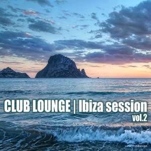 Club Lounge | Ibiza Session Vol.2
