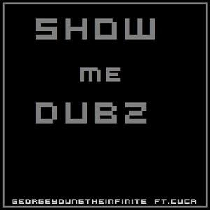 Show Me Dubz