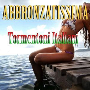 Tormentoni italiani: Abbronzatissima