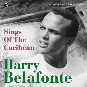 Harry Belafonte Sings of the Caribean (Original Album Plus Bonus Tracks)