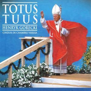 Henryk Gorecki: Totus Tuus