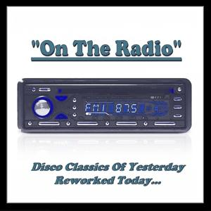 On the Radio (Disco Classics of Yesterday Reworked Today)