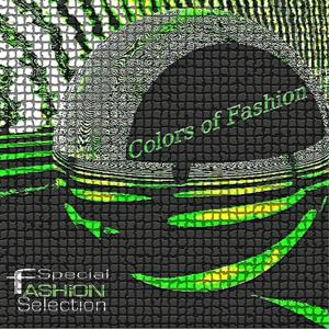 Colors of Fashion (Special Fashion Selection)