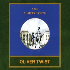 Oliver Twist (Eine Erzählung nach Charles Dickens)