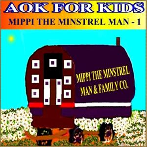 Mippi The Minstrel Man, Vol. 1