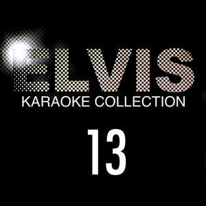 Elvis Presley Karaoke Collection, Vol. 13
