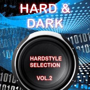 Hard & Dark Hardstyle Selection, Vol. 2 (Vol. 2)