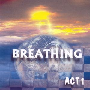 Breathing (Act 1)