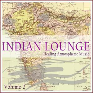 Indian Lounge, Vol. 2 (Healing Atmospheric Music)