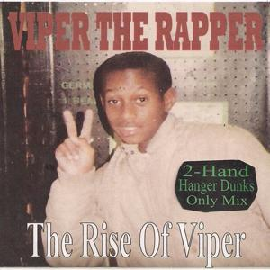 The Rise of Viper (2-Hand Hanger Dunks Only Mix)