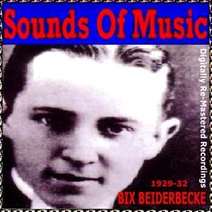 Sounds of Music Presents Bix Beiderbecke