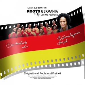 Roots Germania (Deutsche Nationalhymne als Gospel)