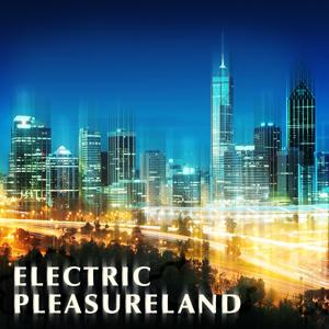 Electric Pleasure Land